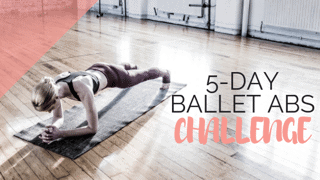 Everything you need to know about the June 5-Day Ballet Abs Challenge