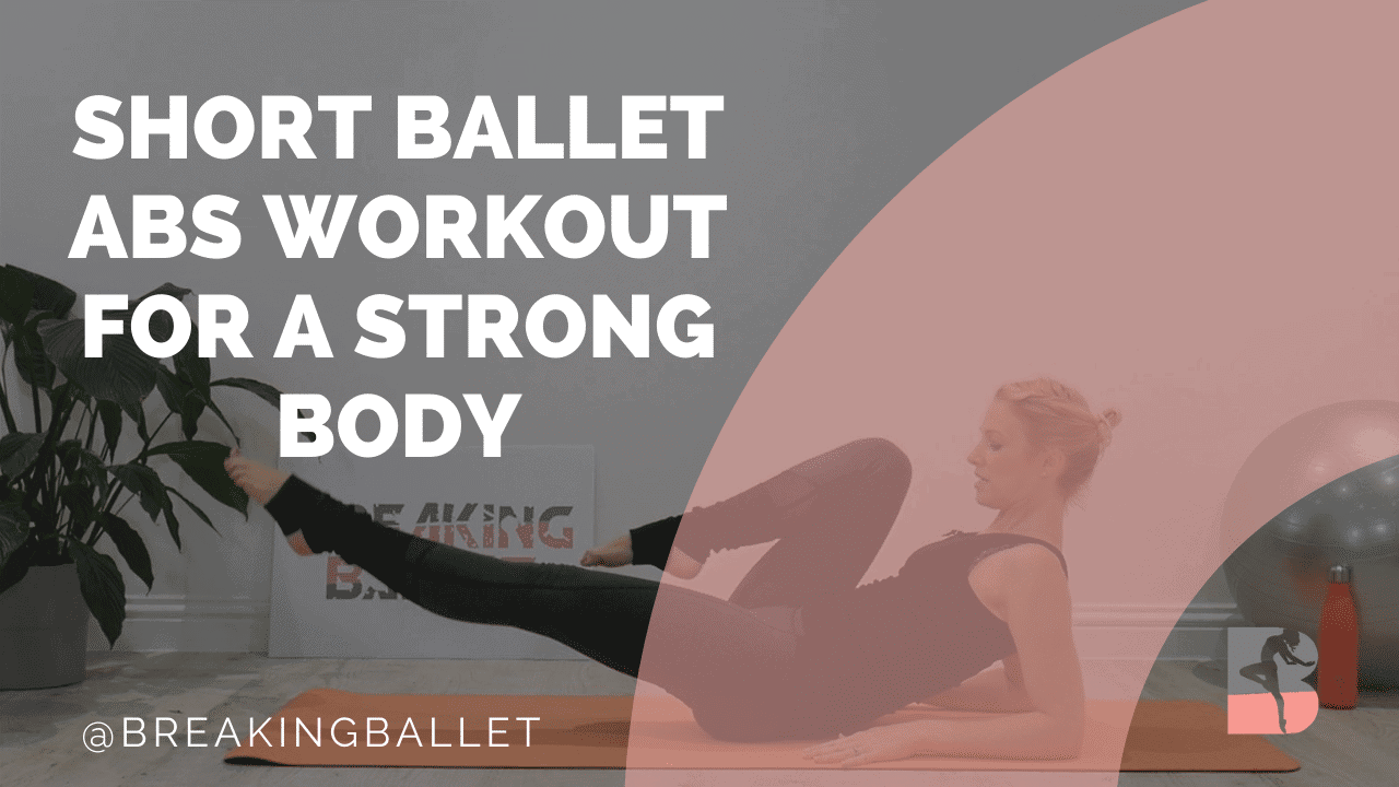 Short ballet abs workout for a strong body