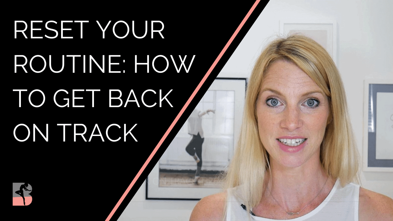 Reset your routine: how to get back on track